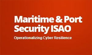 The Maritime and Port Security ISAO Announces Leadership Advisory Board